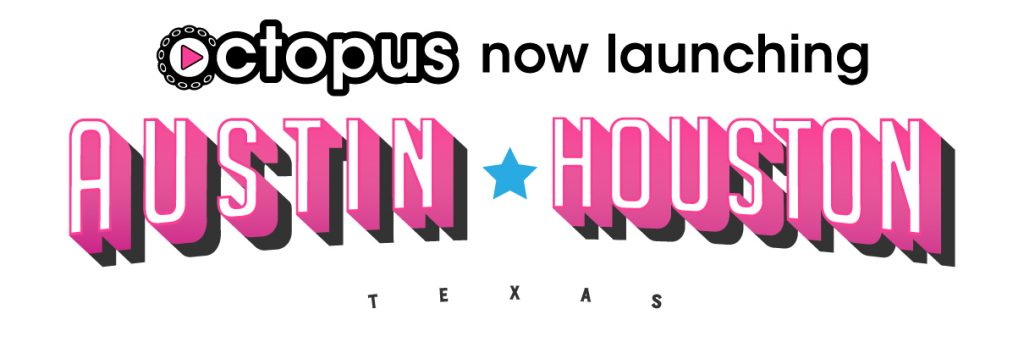 Octopus Austin and Houston launching banner