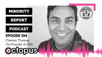 Image for Ep 104 – Cherian Thomas, Co-Founder and CEO of Octopus Interactive post
